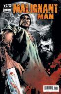 Malignant Man #1