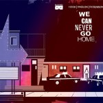 We Can Never Go Home #1-3 New Prints Connecting Covers