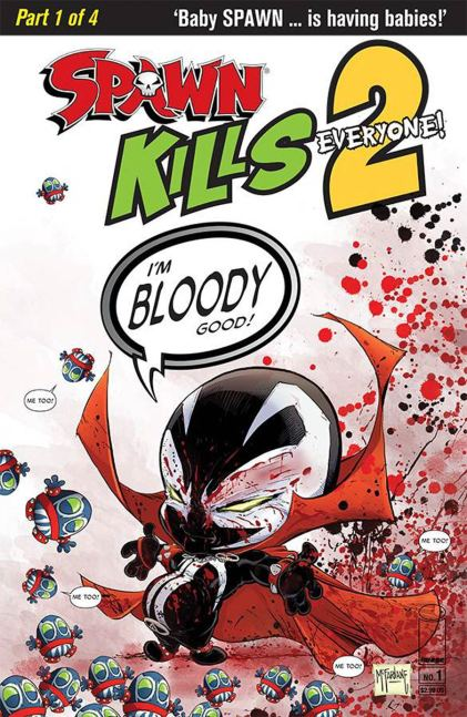 Spawn Kills Everyone Too #1 Cover B Variant Todd McFarlane Bloody Cover