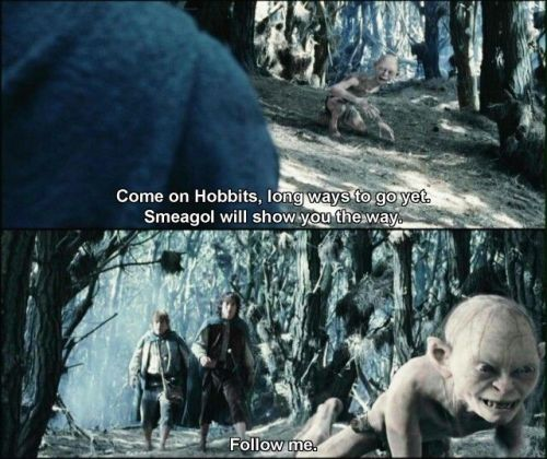 gollum follow me