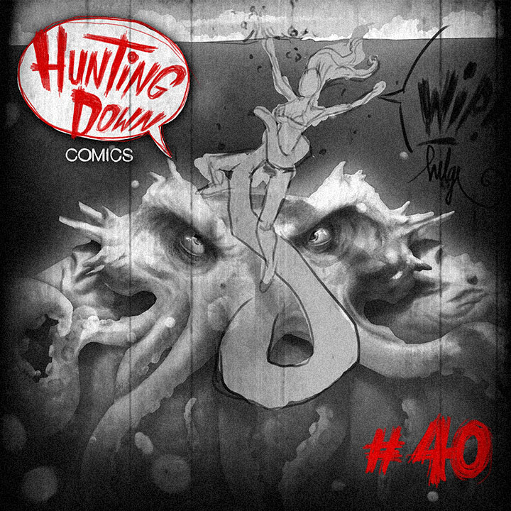 Hunting Down Comics #40