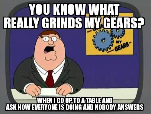 server memes 019 grinds my gears