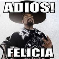 Bye Felicia Memes