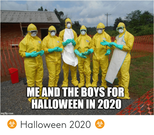 Halloween Meme Me And The Boys For Halloween In 2020 Comics And Memes