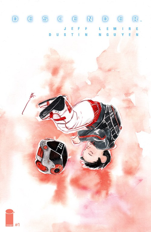 DESCENDER #1 by Jeff Lemire and Dustin Nguyen