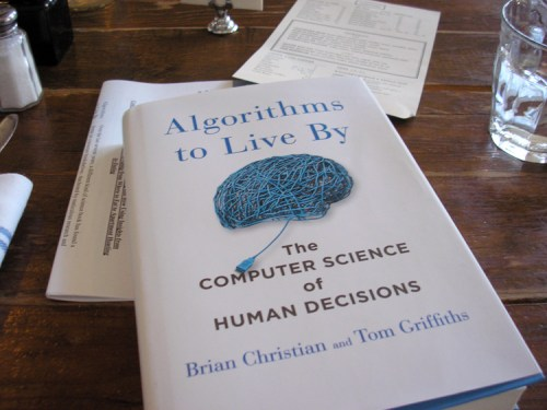 """ALGORITHMS TO LIVE BY: The Computer Science of Human Decisions"""