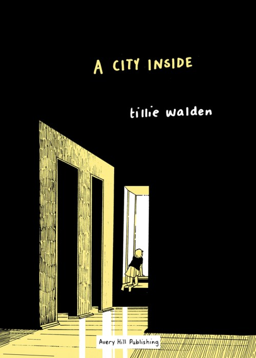 A CITY INSIDE by Tillie Walden