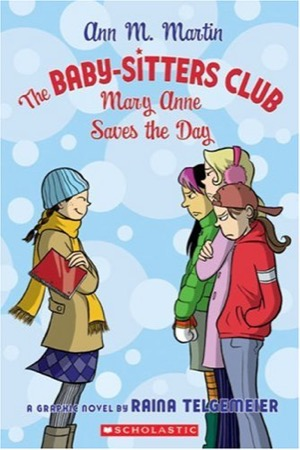 The Baby-Sitters Club: Mary Anne Saves the Day