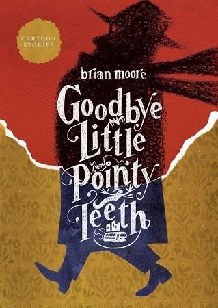 Goodbye Little Pointy Teeth