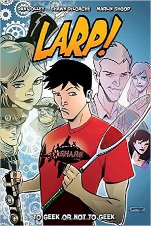 LARP! Volume 1: To Geek or Not to Geek