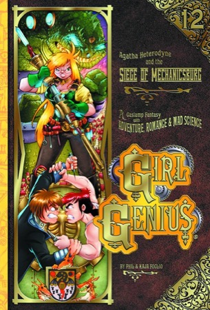 Girl Genius 12: Agatha Heterodyne and the Siege of Mechanicsburg