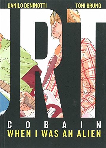Kurt Cobain: When I Was an Alien