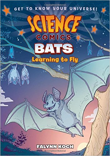 Science Comics: Bats: Learning to Fly