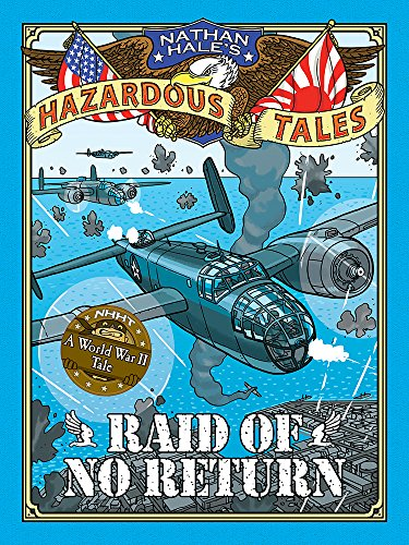 Nathan Hale's Hazardous Tales: Raid of No Return