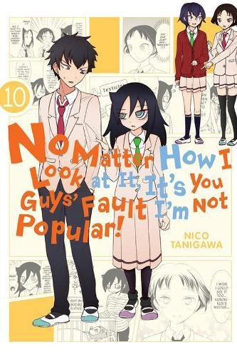 No Matter How I Look at It, It's You Guys' Fault I'm Not Popular! Volume 10