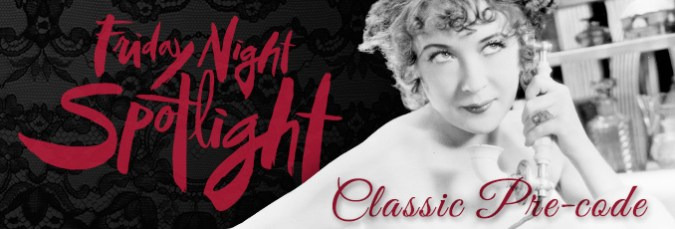 TCM Friday Night Spotlight Classic Pre-Code