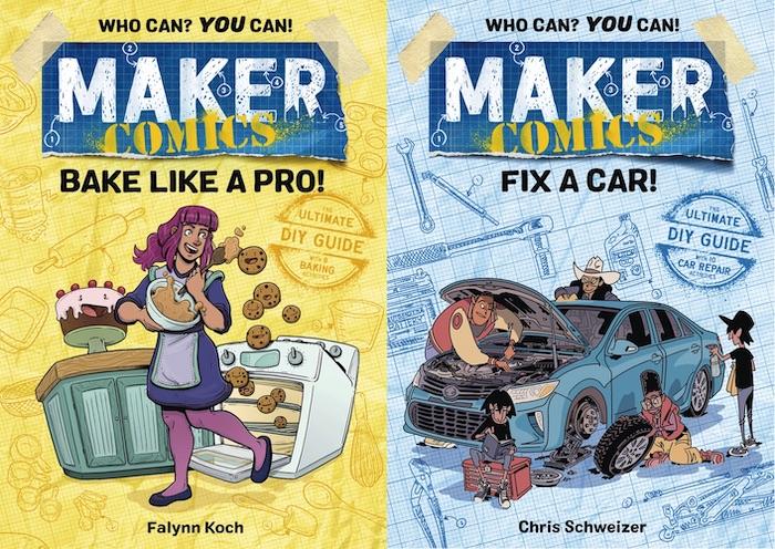 Maker Comics: Bake Like a Pro! and Fix a Car!