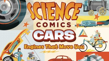 Science Comics: Cars: Engines That Move You