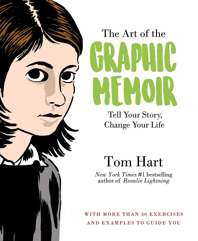 The Art of the Graphic Memoir: Tell Your Story, Change Your Life