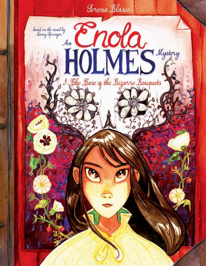 An Enola Holmes Mystery: The Case of the Bizarre Bouquets