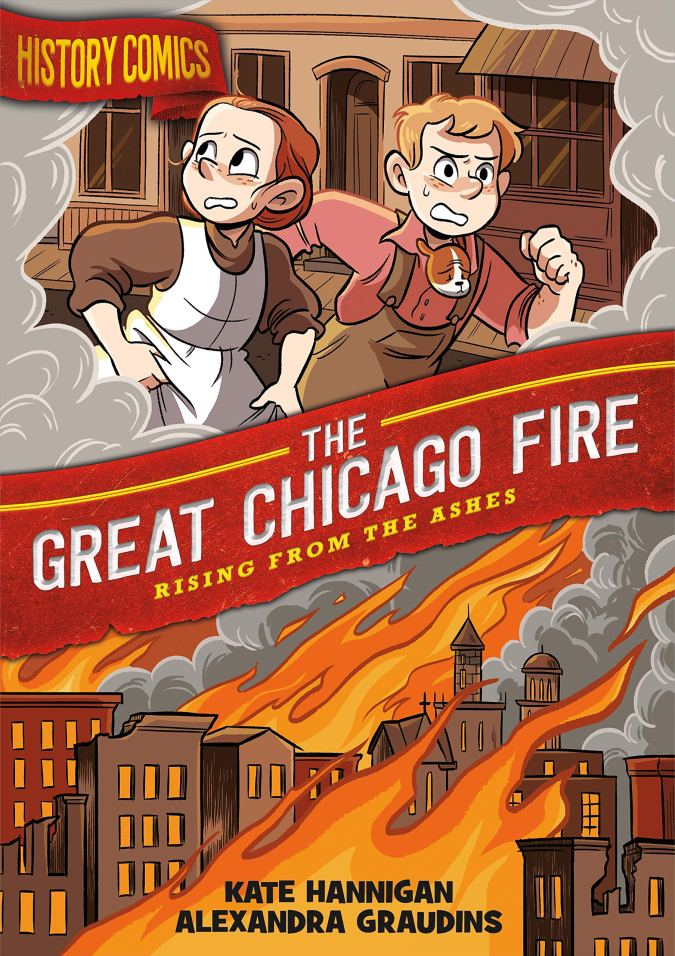 History Comics: The Great Chicago Fire: Rising From the Ashes