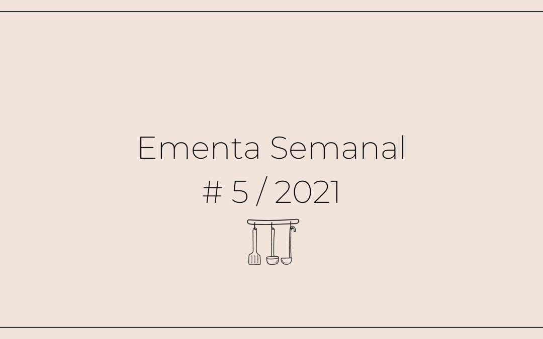 Ementa Semanal: #5 / 2021