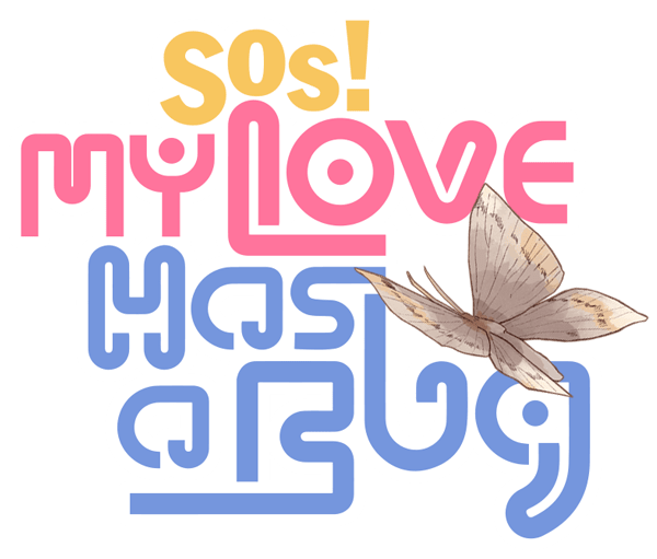 SOS! My Love Has A Bug
