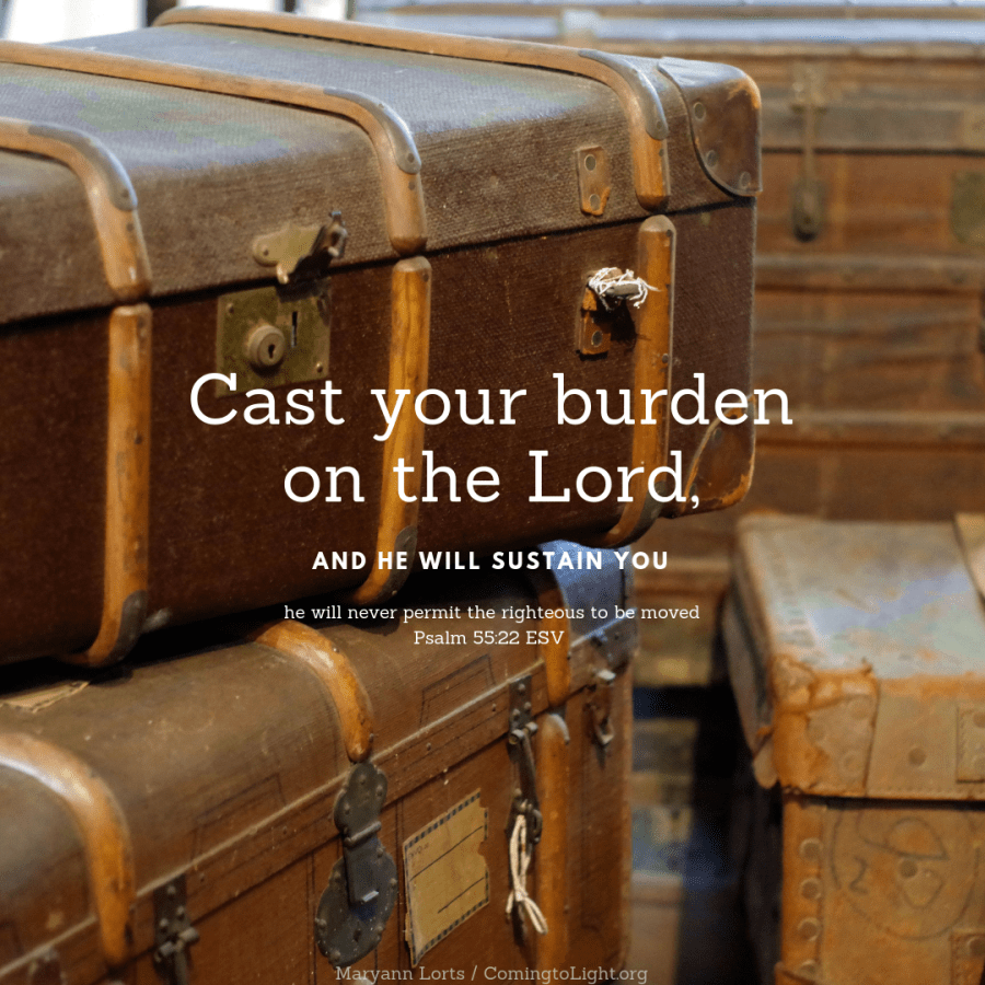 Cast your burden on the Lord,