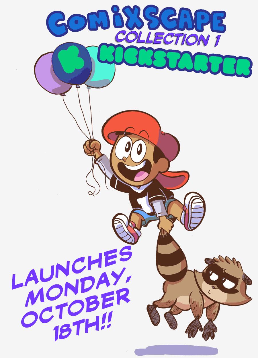 COMIXSCAPE Kickstarter Launches Monday, October 18th!!
