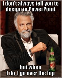iDontAlwaysPowerPoint