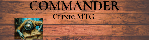 Commander Clinic MTG