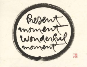 moment-present-calligraphie-citaiton-thich-nath-hanh-meditation-mindfulness