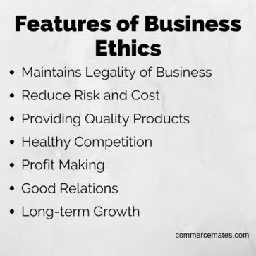 Features of Business Ethics