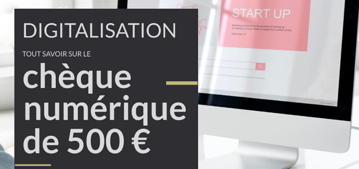cheque numérique de 500 € pour aider les entreprises à créer leur site internet