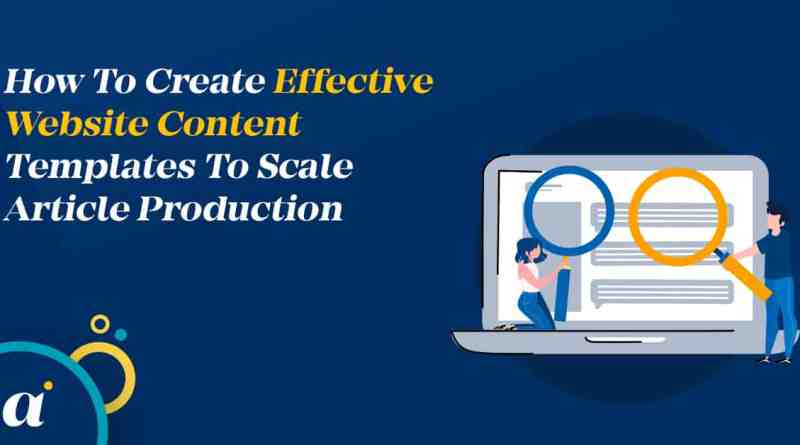 How To Create Effective Website Content Templates To Scale Article Production // Alpha Investors