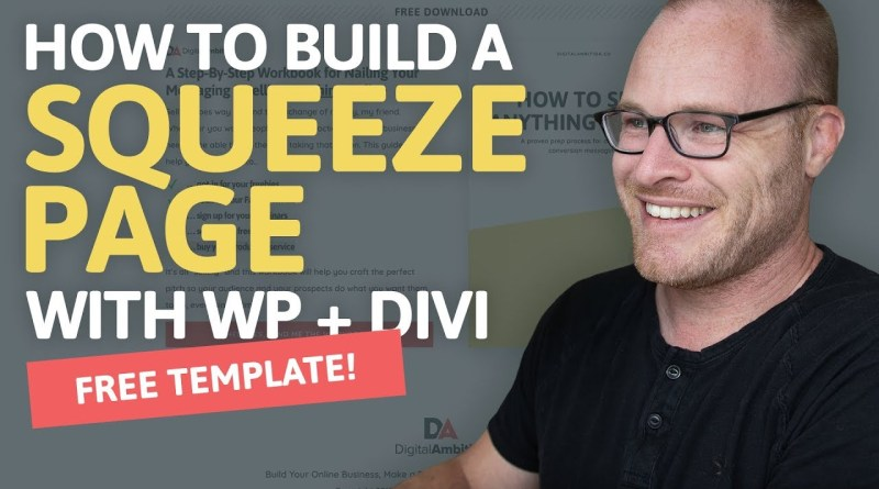 How to Build a High-Conversion Squeeze Page With Wordpress & Divi [Tutorial + Free Template]