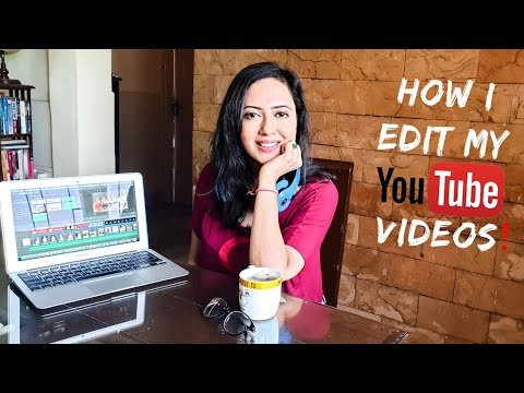 How I Edit My YouTube Videos | Garima's Good Life
