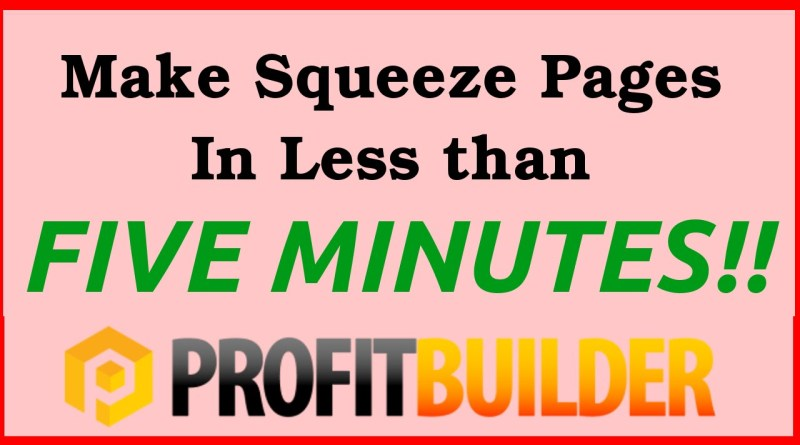 WP Profit Builder - Build Squeeze Pages In Less Than 5 Minutes