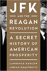 jfk-and-the-reagan-revolution-a-secret-history-of-american-prosperity