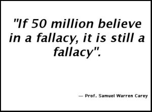 Where false authority governs, fallacies are ripe.