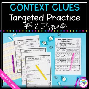 Context Clues Targeted Practice - 4th and 5th Grade - Printable & Digital