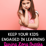 Female student looking bored with her hand on the side of her face and text that says keep your kids engaged in learning during long breaks