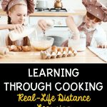 Two students wearing cooking hats and aprons are breaking eggs and mixing a batter with text that says learning through cooking real life distance learning
