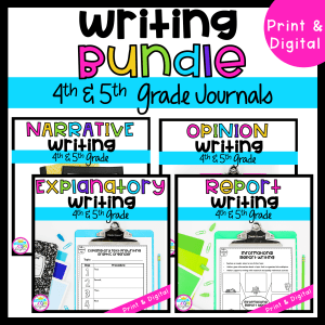 Writing Bundle Cover for 4th & 5th Grade Journals showing narrative, opinion, explanatory, and report products available in printable and digital formats