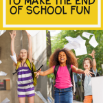 Three Ways to Make the End of the School Year Fun Pin Cover