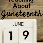 Tips for teaching about juneteenth in the classroom pin cover showing calendar set to june 19th