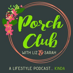 Porch Club 27: Bathtime is My Love Language