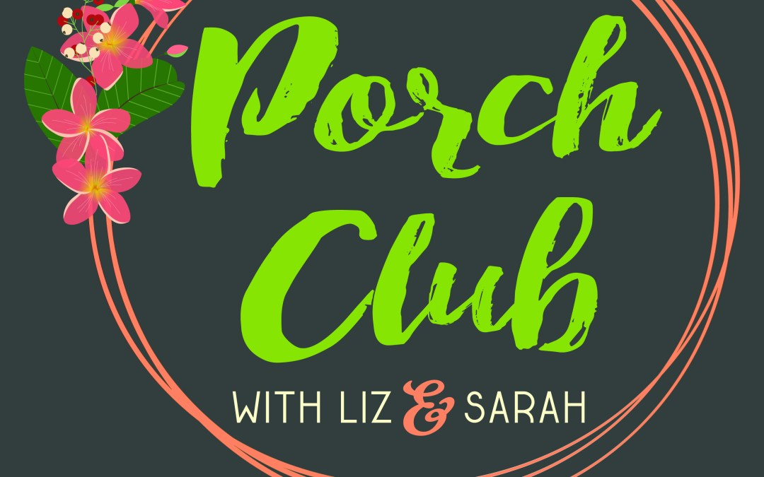 Porch Club 26: Elizabeth Wrote A Book! (LIVE)