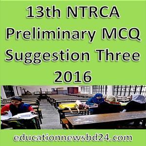 13th NTRCA Preliminary MCQ Suggestion Three