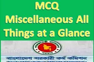 BCS Preliminary MCQ Miscellaneous All Things at a Glance
